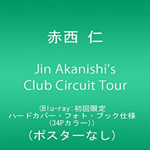 Jin Akanishi\\\'s Club Circuit Tour (Blu-ray:初回限定盤・ポスターなし)をAmazonで予約する!