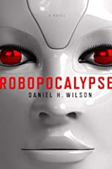 Robopocalypse: A Novel
