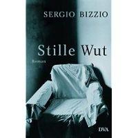 Stille Wut / Sergio Bizzi