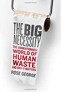 "Cover of ""The Big Necessity: The Unmentio..."