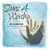 Songs 4 Worship: Be Glorified { Various Artists }