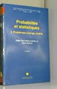 Probabilités et statistiques Tome 2 : Problèmes à temps mobile