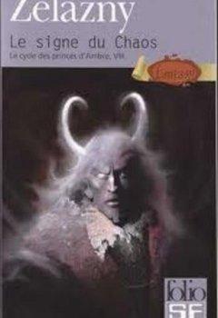 Livres Couvertures de Le Cycle des princes d'Ambre, tome 8 : Le Signe du chaos
