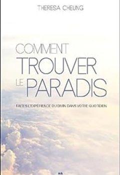 Livres Couvertures de Comment Trouver Le Paradis   Faites L'expérience Du Divin Dans Votre Quotidien