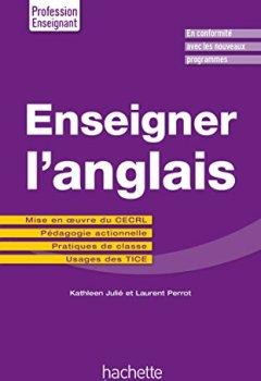 Livres Couvertures de Enseigner l'anglais: Mise en oeuvre du CECRL - Pédagogie actionnelle - Pratiques de classe - Usages des TICE