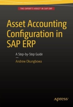 Livres Couvertures de Asset Accounting Configuration in SAP ERP: A Step-by-Step Guide by Andrew Okungbowa (2015-12-11)