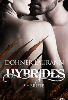 Laurann Dohner - Hybrides, T5 : Brute