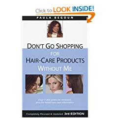 Don't Go Shopping for Hair-Care Products Without Me: Over 4,000 Products Reviewed, Plus the Latest Hair-Care Information