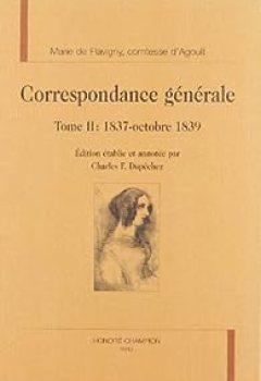 Correspondance Générale, Tome 2 : 1837 Octobre 1839