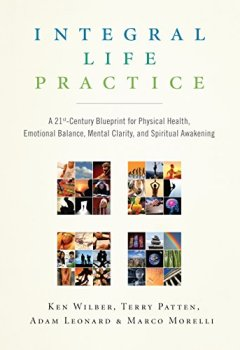 Livres Couvertures de Integral Life Practice: A 21st-Century Blueprint for Physical Health, Emotional Balance, Mental Clarity, and Spiritual Awakening