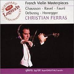 French Violin Masterpieces : Chausson Poéme, Ravel Tzigane, Debussy Fauré sonates