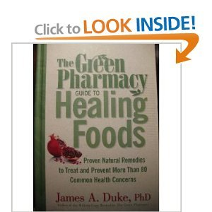 Green Pharmacy, guide to healing foods, proven natural remedies