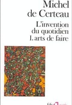 Livres Couvertures de L'invention Du Quotidien. Tome 1 : Arts De Faire