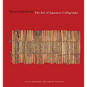 Traces of the Brush: The Art of Japanese Calligraphy
