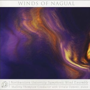 Northwestern University Symphonic Wind Ensemble - The Winds of Nagual
