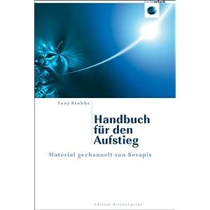 Handbuch für den Aufstieg: Material gechannelt von Serapis