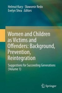 Women and Children as Victims and Offenders: Background, Prevention, Reintegration: Suggestions for Succeeding Generations (Volume 1)