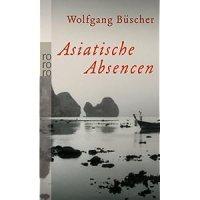 Büscher, Wolfgang: Asiatische Absencen