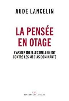 Livres Couvertures de La Pensée En Otage : S'armer Intellectuellement Contre Les Médias Dominants