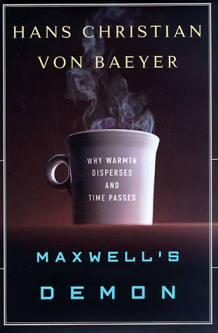 Maxwell's Demon: Why Warmth Disperses and Time Passes