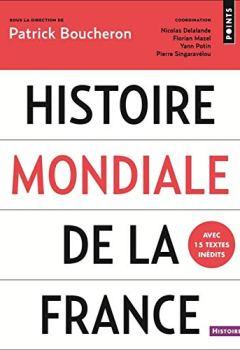 Telecharger Histoire mondiale de la France de Patrick Boucheron
