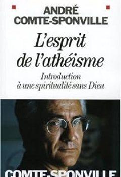 Livres Couvertures de L'esprit De L'athéisme : Introduction à Une Spiritualité Sans Dieu