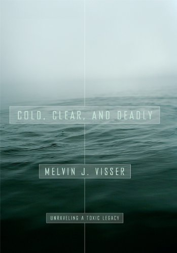 Cover of Cold, Clear and Deadly, by Melvin J. Visser.  Michigan State University Press