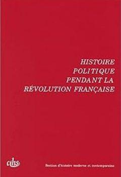 Livres Couvertures de Histoire Politique Pendant La Révolution Française