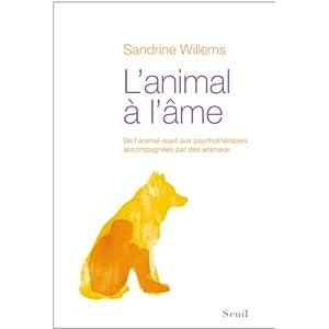 L'animal à l'âme : De l'animal-sujet aux psychothérapies accompagnées par des animaux