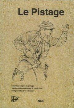 Livres Couvertures de Le pistage : Spectre d'emploi du pistage, techniques individuelles et collectives, composantes d'une mission