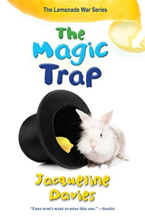 The Magic Trap (The Lemonade War Series) by Jacqueline Davies | Featured Book of the Day | wearewordnerds.com