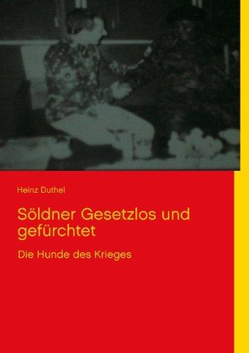 Buchcover: Söldner gesetzlos und gefürchtet: Die Hunde des Krieges