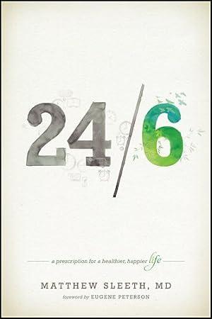 24/6: A Prescription for a Healthier, Happier Life by Matthew Sleeth