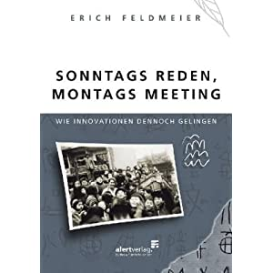 Sonntags reden, Montags Meeting