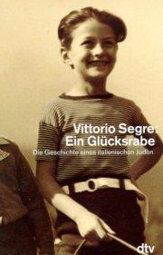 Vittorio Segre - Ein Glücksrabe - Die Geschichte eines italienischen Juden @ amazon