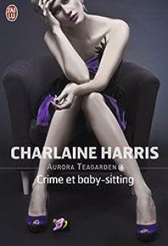 Livres Couvertures de Aurora Teagarden, Tome 6 : Crime Et Baby Sitting