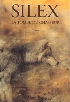 Livres Couvertures de Silex. La Tombe Du Chasseur
