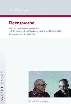 Cover von Eigensprache: Körpersymptome verstehen mit Evolutionärer Psychosomatik und Idiolektik - Seminare mit A. D. Jonas