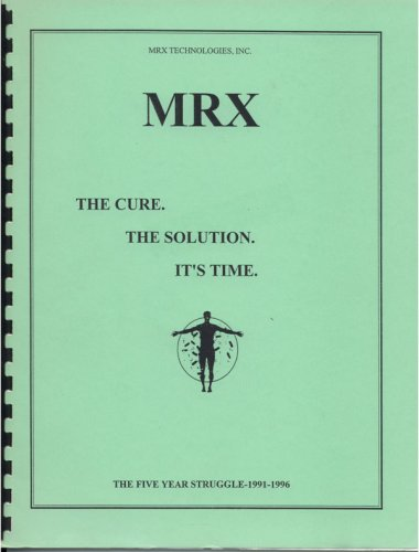 MRX The Cure. The Solution. It's Time.