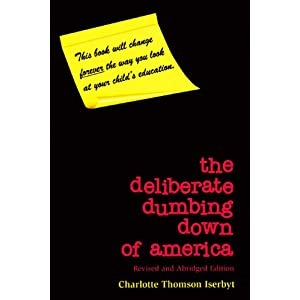 The Deliberate Dumbing Down of America, Revised and Abridged Edition