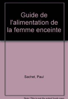Livres Couvertures de Guide de l'alimentation de la femme enceinte