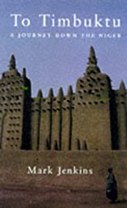 "Cover of ""To Timbuktu: A Journey Down the..."