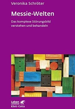Cover von Messie-Welten: Das komplexe Störungsbild verstehen und behandeln (Leben lernen)