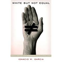 White But Not Equal: Mexican Americans, Jury Discrimination, and the Supreme Court