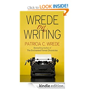 Wrede on Writing: Tips, Hints, and Opinions on Writing