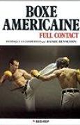 Boxe Américaine : Full-Contact de Daniel Renaisson ( 1 avril 1981 )