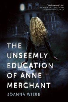 Unseemly Education of Anne Merchant (V Trilogy) by Joanna Wiebe| wearewordnerds.com