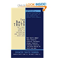 The Bald Truth : The First Complete Guide To Preventing And Treating Hair Loss