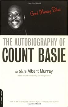 Good Morning Blues: The Autobiography Of Count Basie (Count Basie)