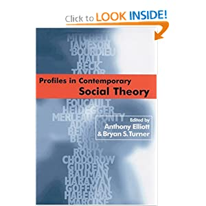 Profiles in Contemporary Social Theory Anthony Elliott and Bryan S Turner